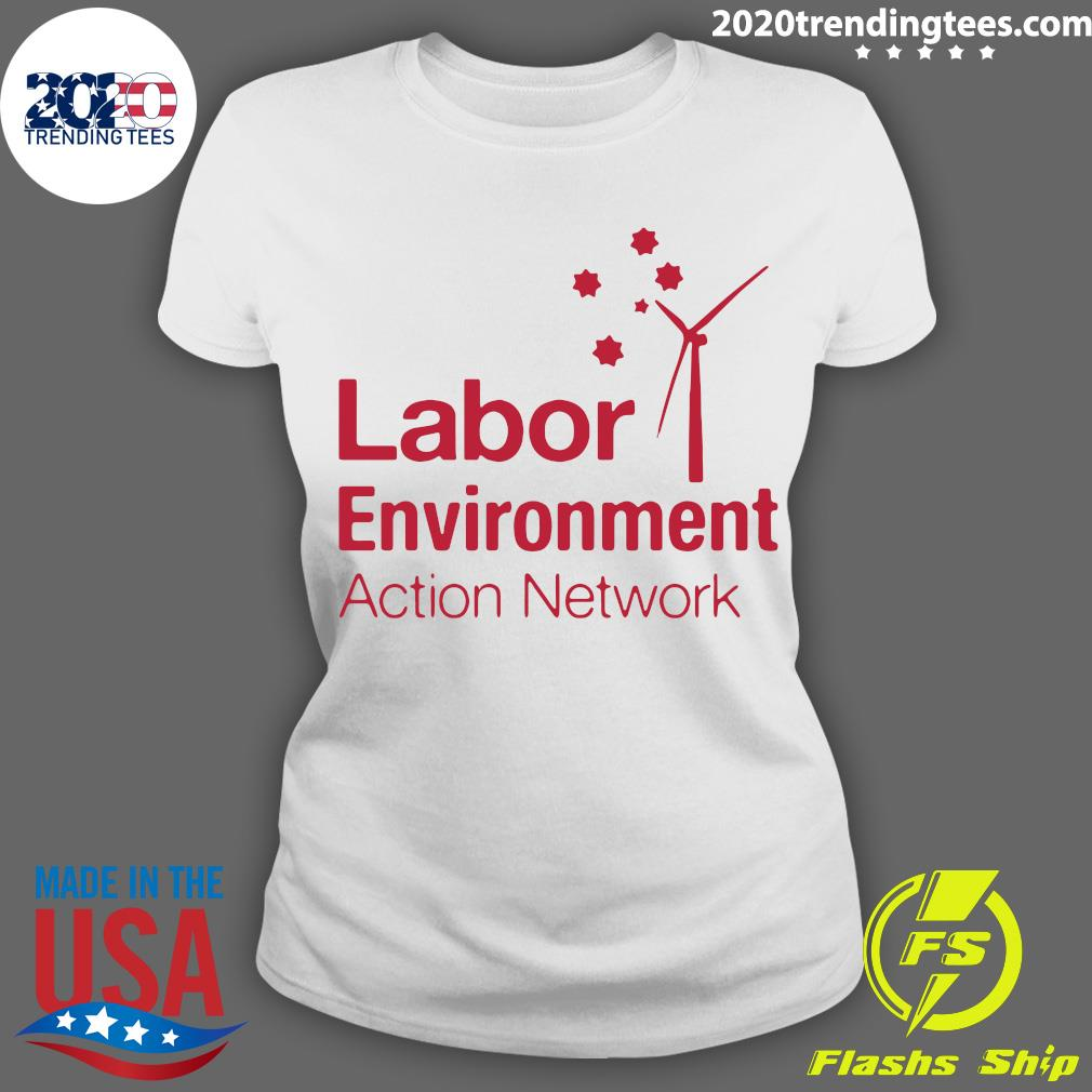 Labor Environment Action Network Shirt Ladies tee