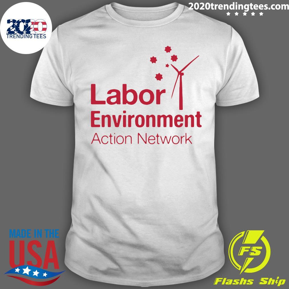 Labor Environment Action Network Shirt