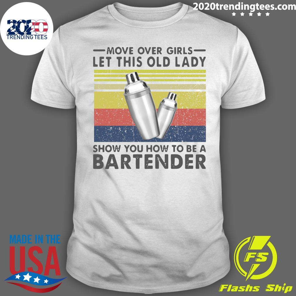 Move Over Girls Let This Old Lady Show You How To Be A Bartender Vintage Shirt