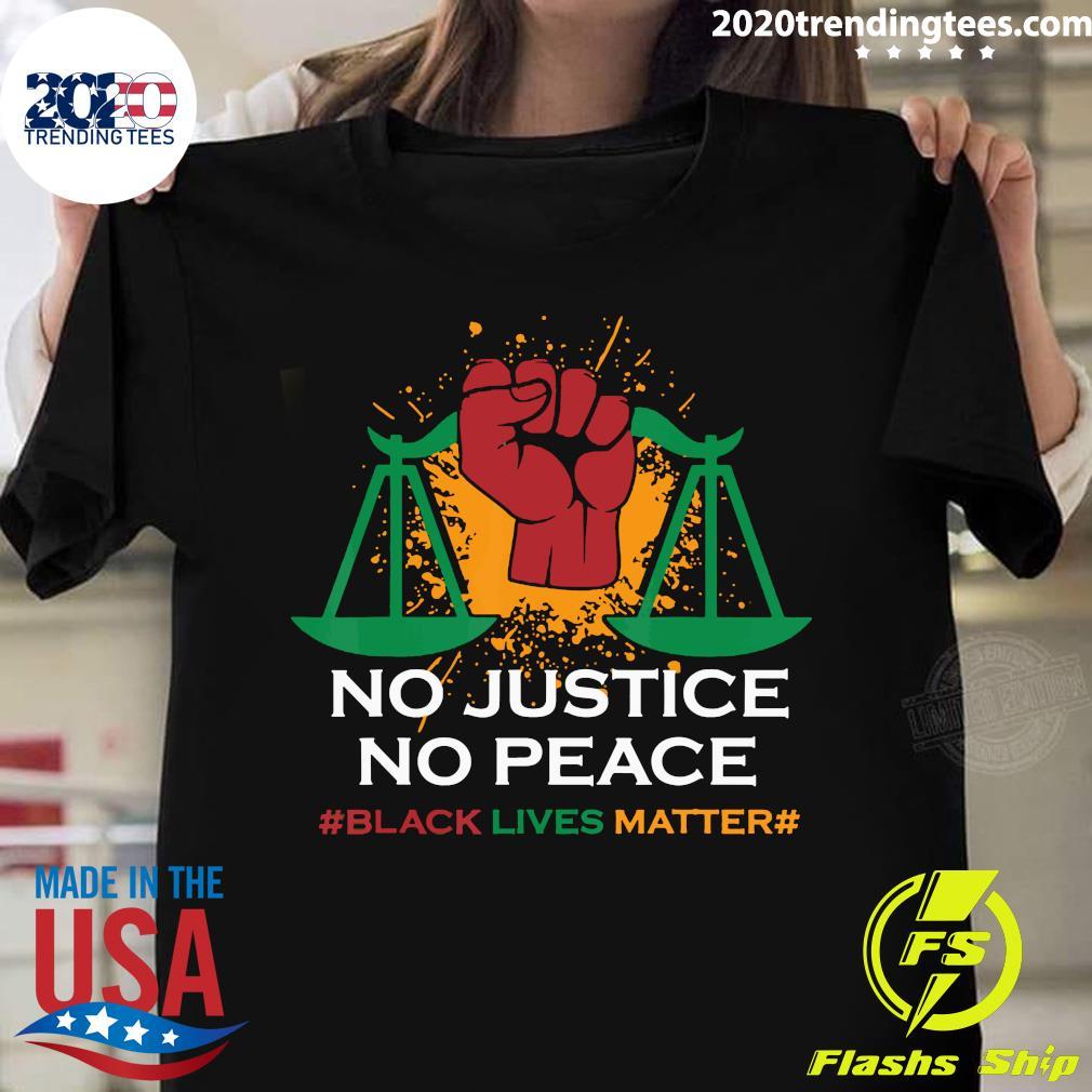 Official No Justice No Peace Black Lives Matter Shirt