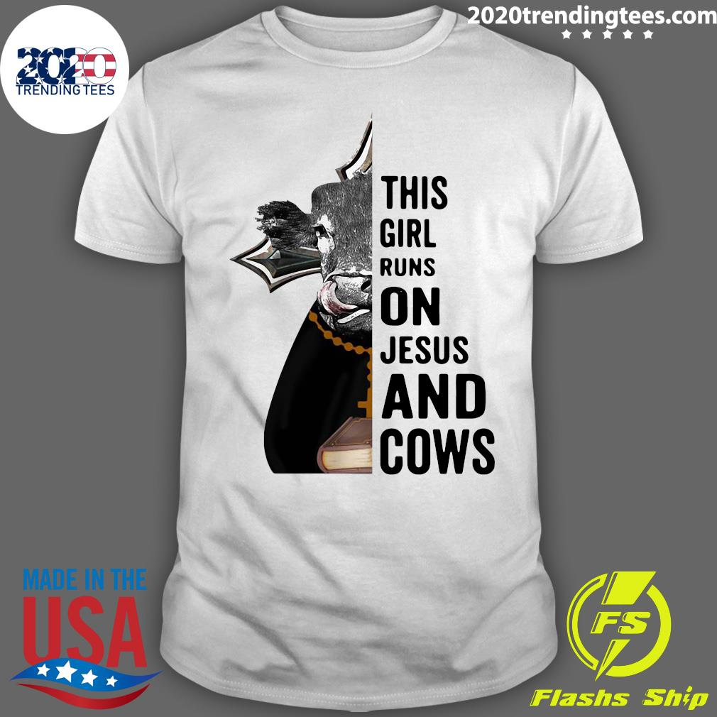 Pretty This Girl Runs On Jesus And Cows Shirt