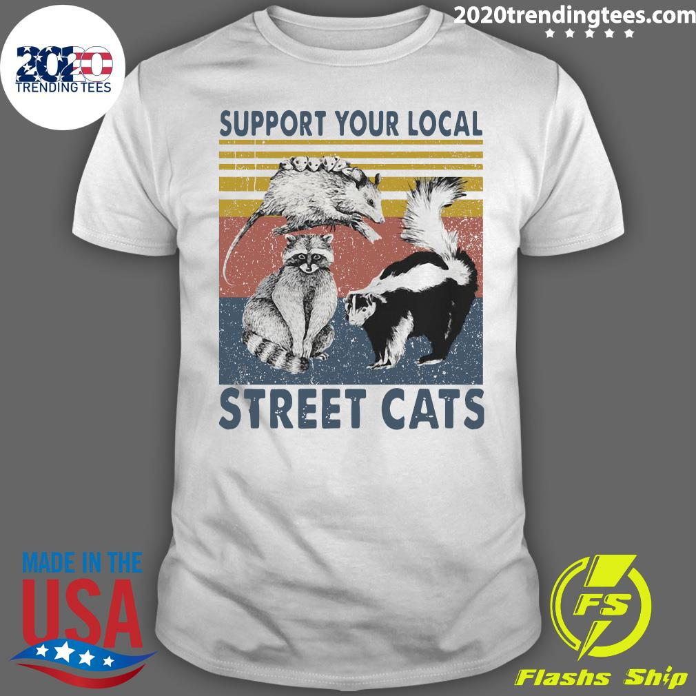 Racoon Support Your Local Street Cats Shirt