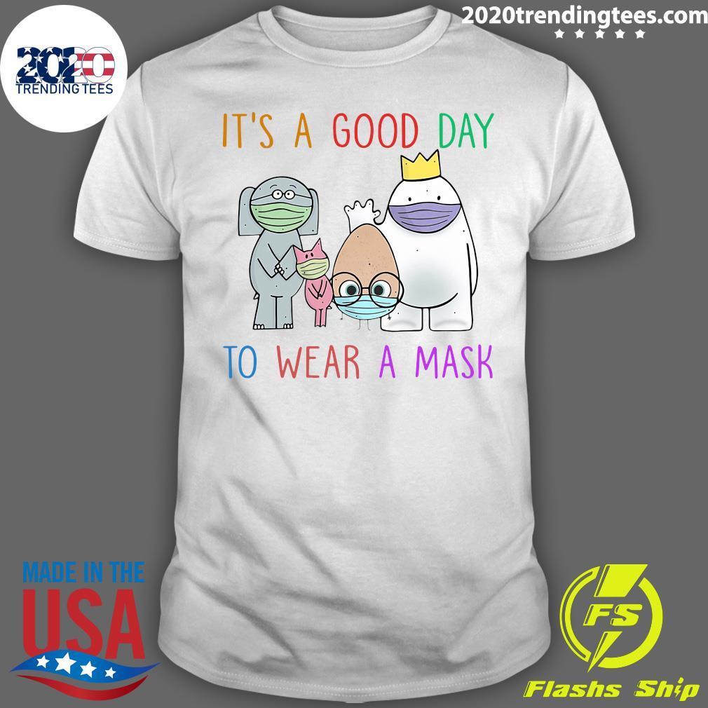 Teacher It's A Good Day To Wear A Mask Shirt
