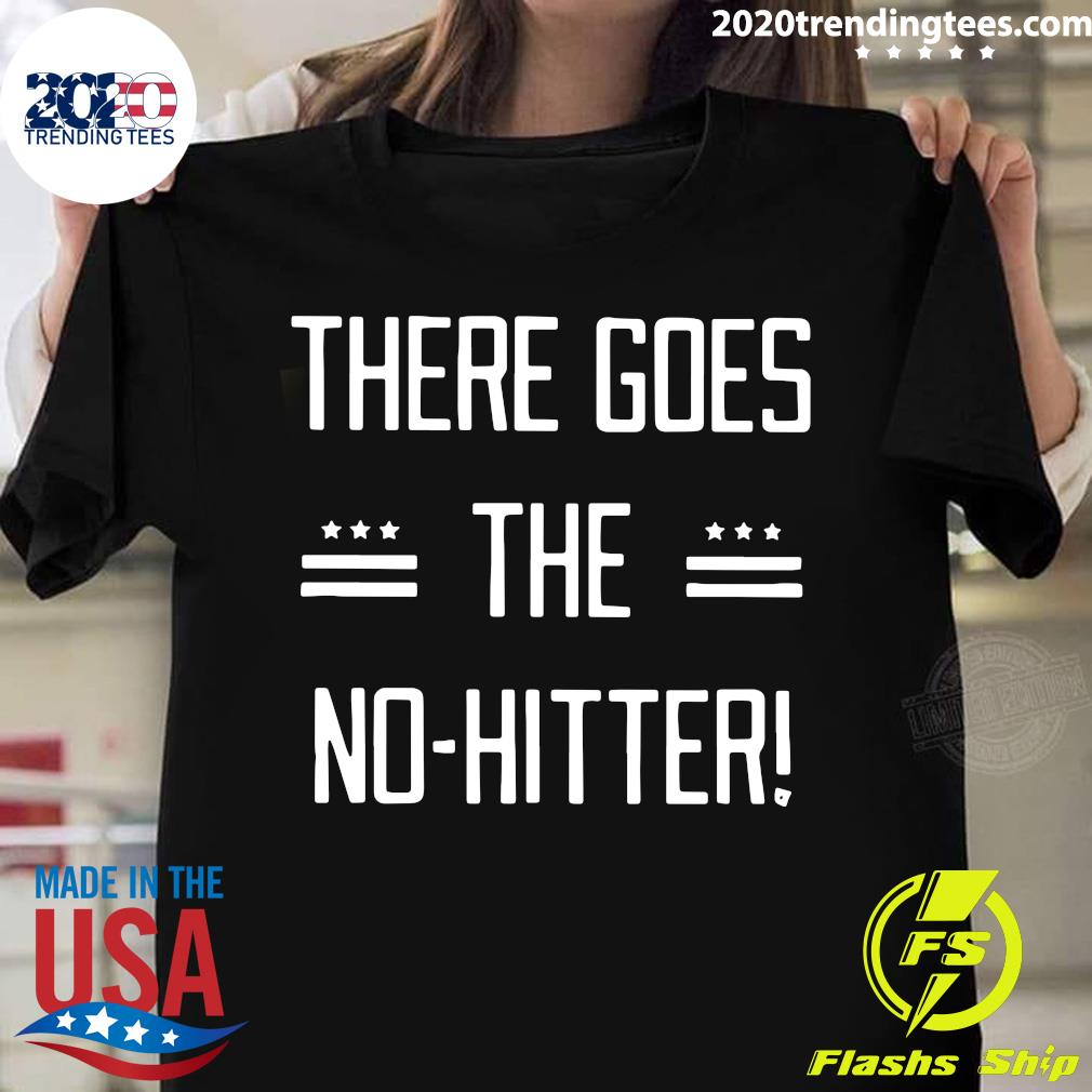 There Goes The No-Hitter Shirt