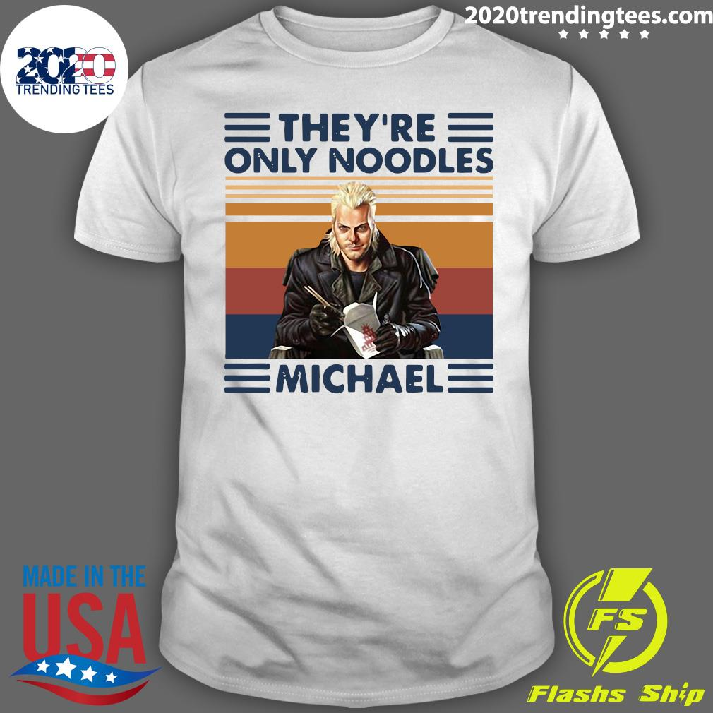 They're Only Noodles Michael Vintage Retro Shirt