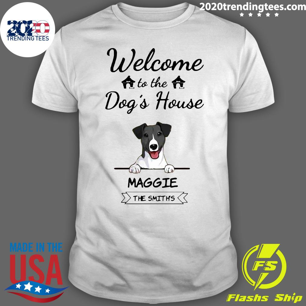 Welcome To The Dog's House Maggie The Smiths Shirt