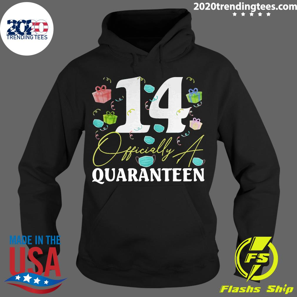 14th Birthday Officially a Quaranteen Teenager 14 Years Old Shirt Hoodie