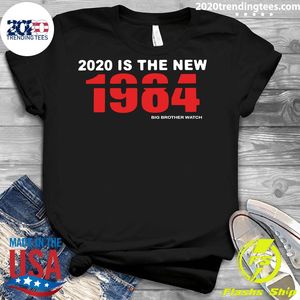 2020 Is The New 1984 Big Brother Watch Shirt Ladies tee
