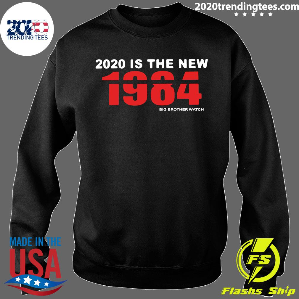 2020 Is The New 1984 Big Brother Watch Shirt Sweater
