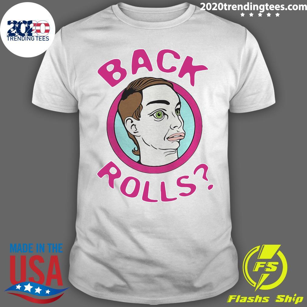 Alyssa's Back Rolls Funny Lgbt Drag Queen Shirt