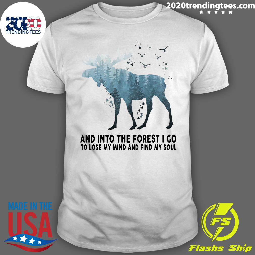 Antelope And Into The Forest I Go To Lose My Mind And Find My Soul Shirt