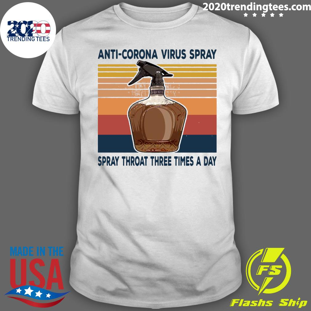 Anti Corona Virus Spray Spray Throat Three Times A Day Vintage Retro Shirt