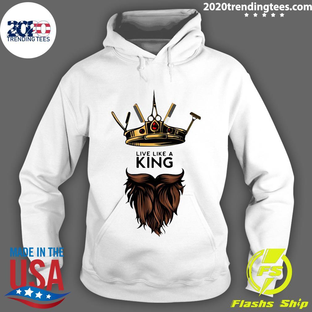 Barber Live Like A King Shirt Hoodie