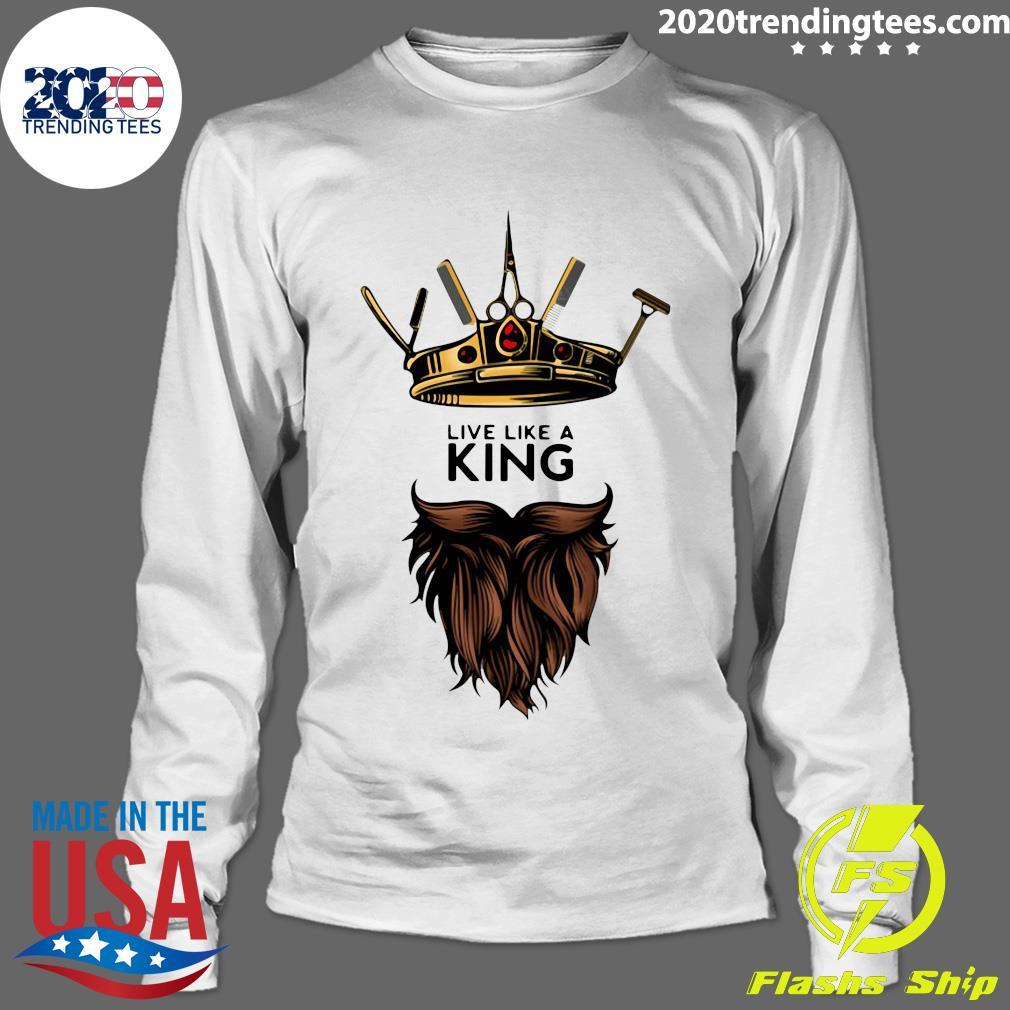 Barber Live Like A King Shirt Longsleeve