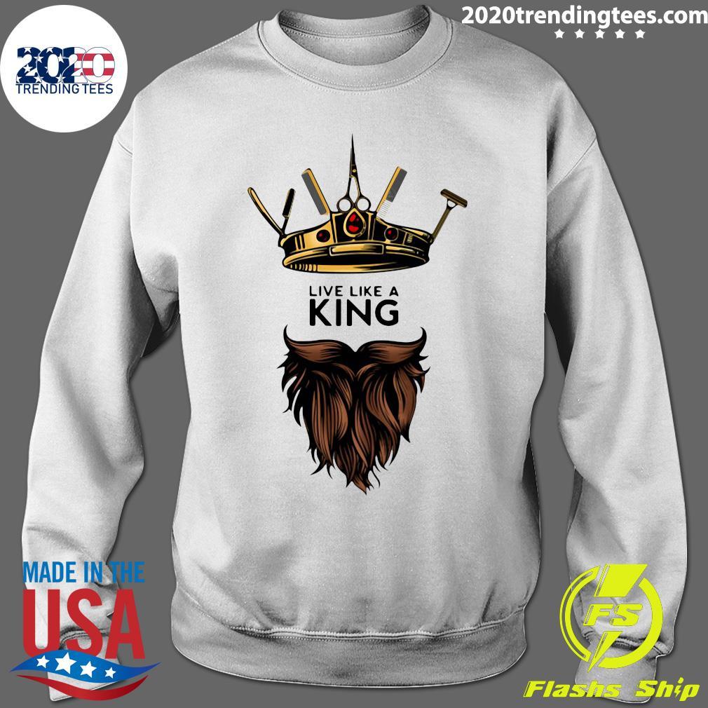 Barber Live Like A King Shirt Sweater