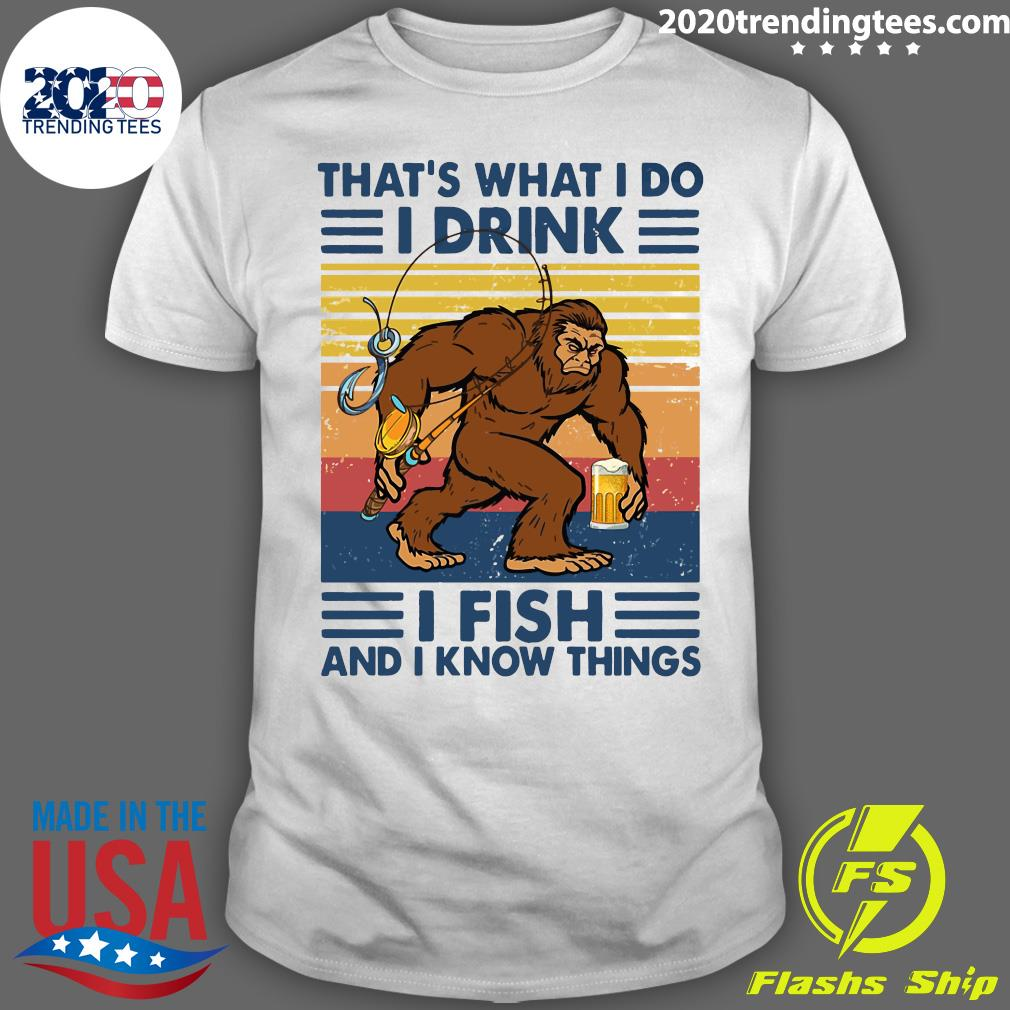 Bear Drink Beer Go Fishing That's What I Do I Drink I Fish And I Know Things Vintage Shirt