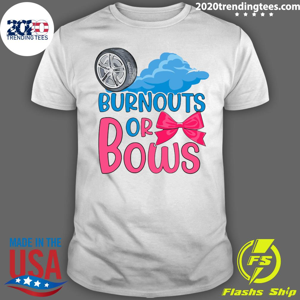 Burnouts Or Bows Gender Reveal Party Shirt