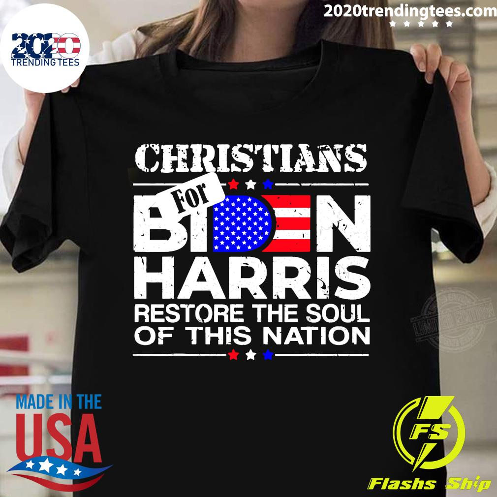 Christians For Biden Harris Restore The Soul Of This Nation Shirt