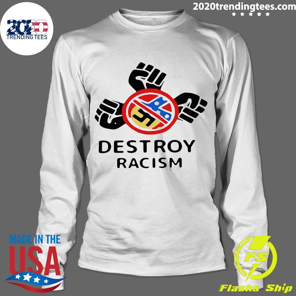 Destroy Racism Shirt Longsleeve