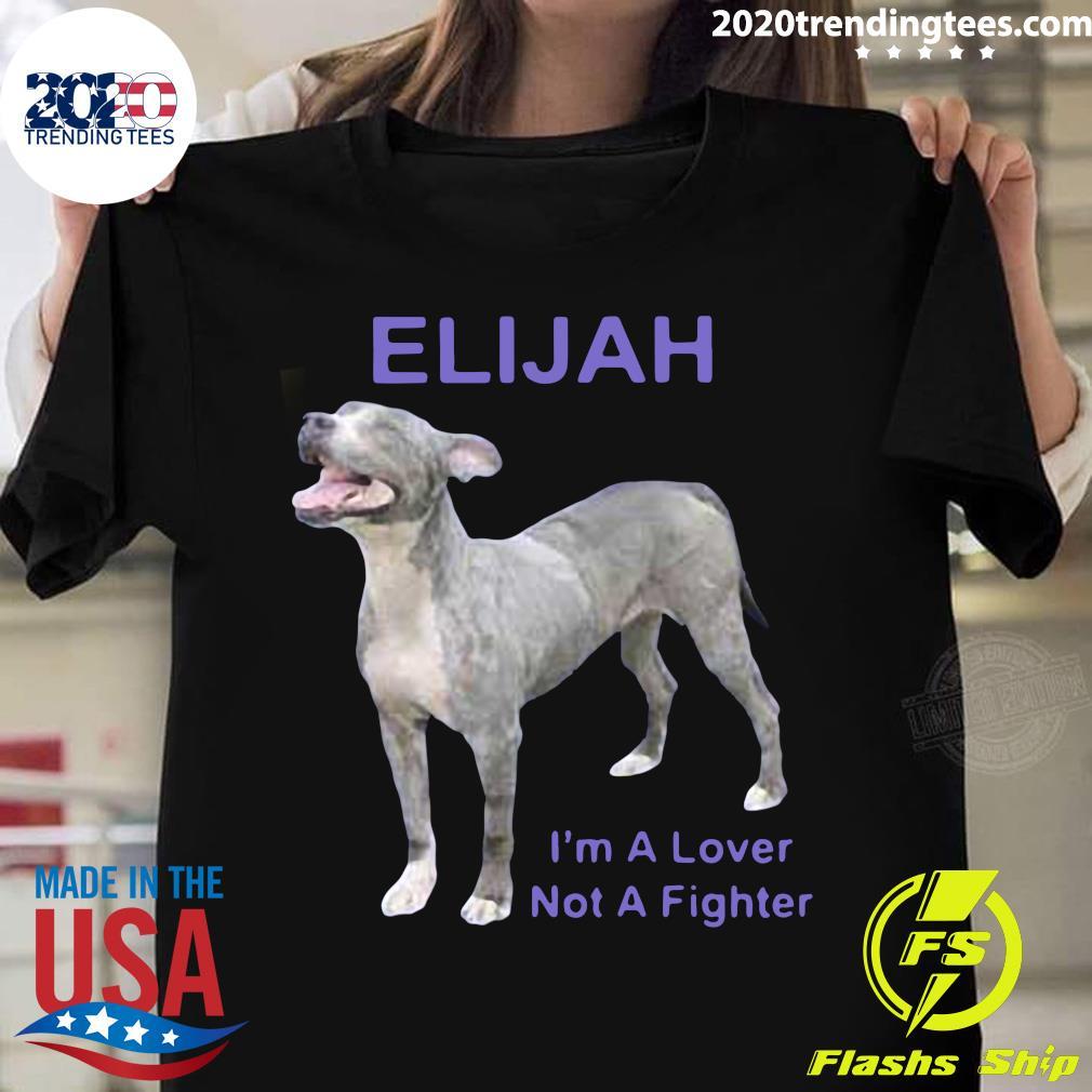 Elijah I'm A Lover Not A Fighter Shirt