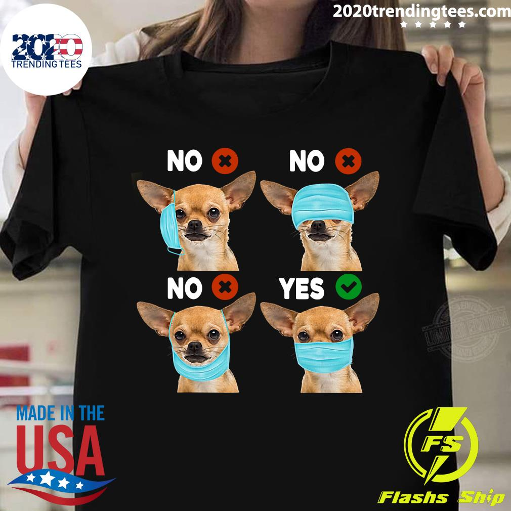 Funny Quarantined Chihuahua Dog How To Wear Mask Shirt