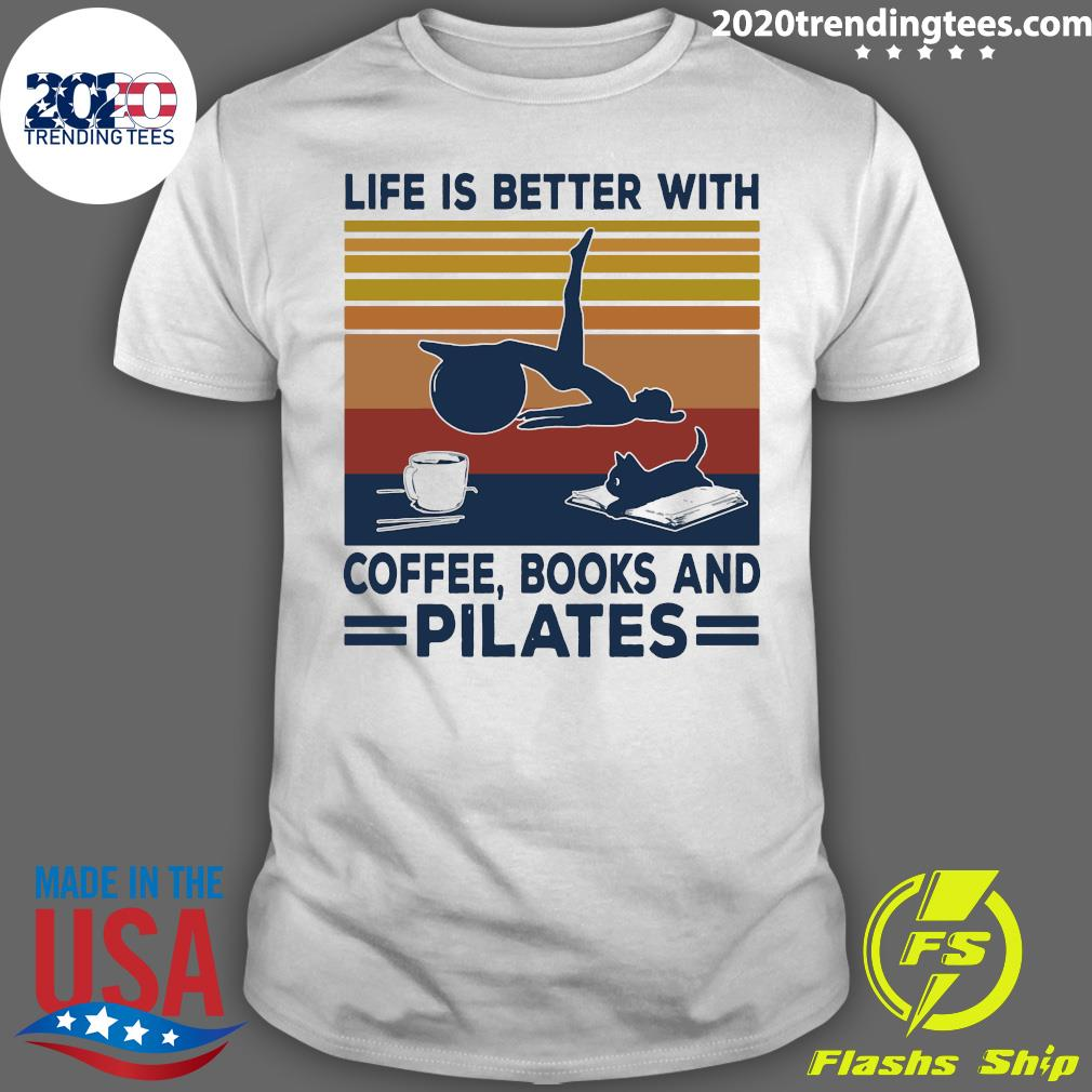 Girl And Cat Life Is Better With Coffee Books And Pilates Vintage Retro Shirt