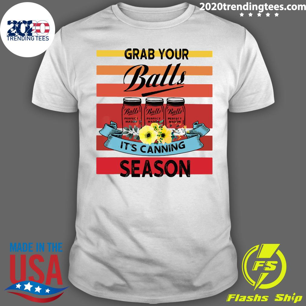 Grab Your Balls It's Canning Season Vintage Shirt