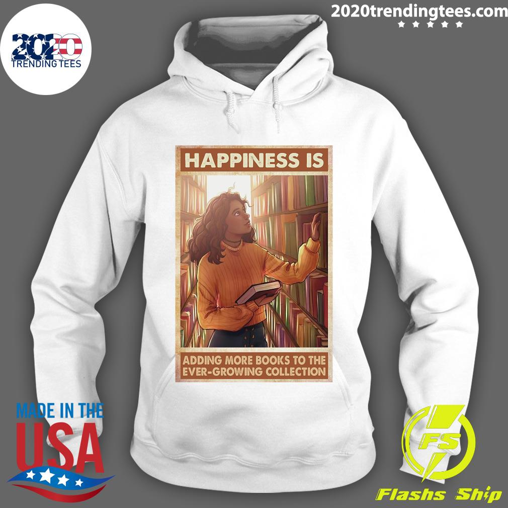 Happiness Is Adding More Books To The Ever Growing Collection Shirt Hoodie