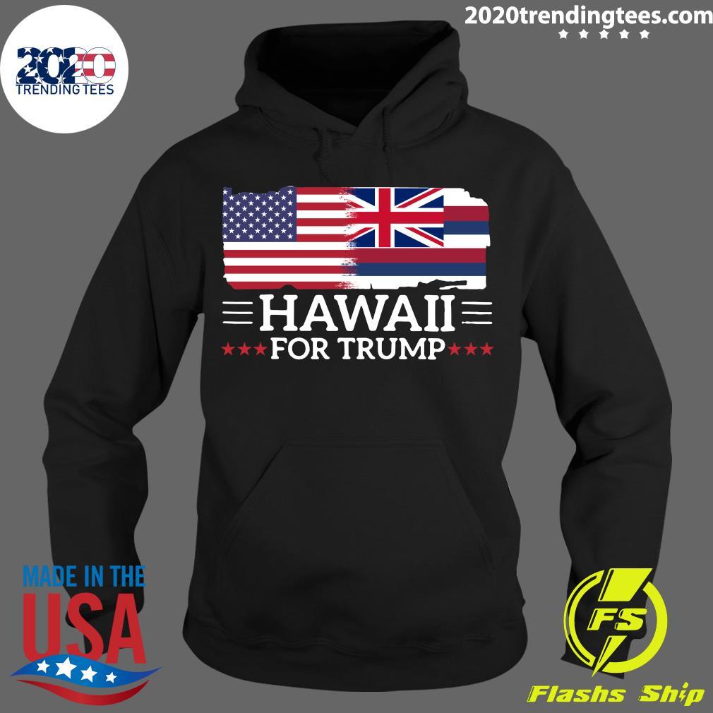 Hawaii For Trump President 2020 Flag America Election s Hoodie