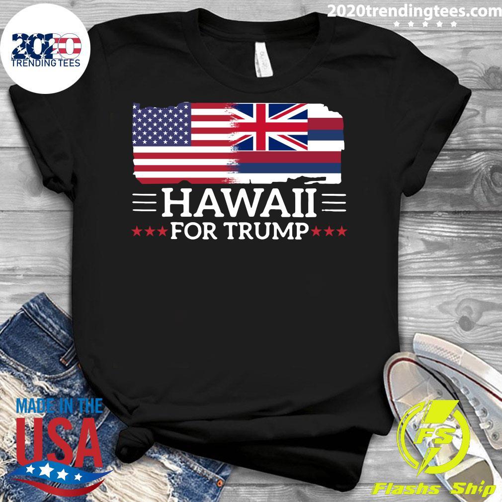 Hawaii For Trump President 2020 Flag America Election s Ladies tee