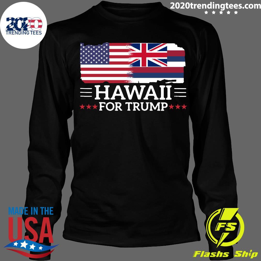 Hawaii For Trump President 2020 Flag America Election s Longsleeve