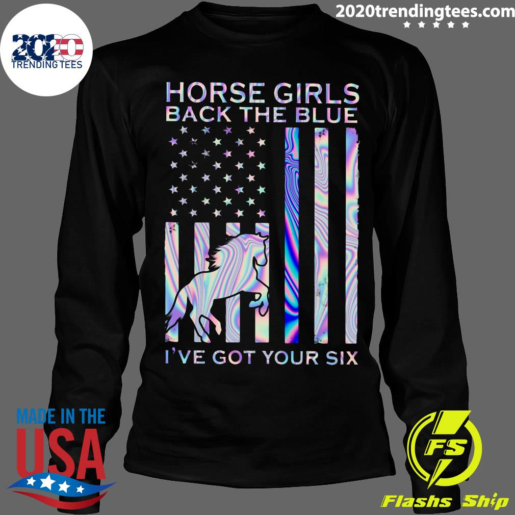 Horse Girls Back The Blue I've Got Your Six Shirt Longsleeve