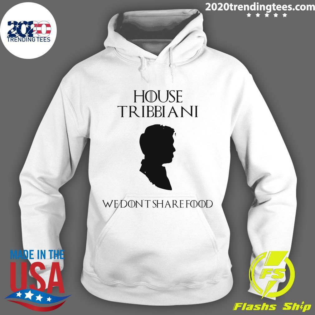 House Tribbiani We Don't Share Food Shirt Hoodie