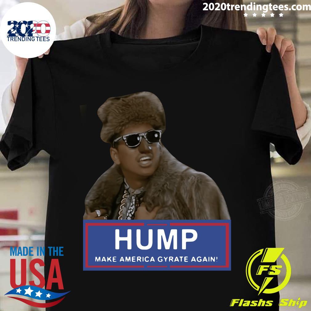 Humpty Dance Hump Make America Gyrate Again Shirt