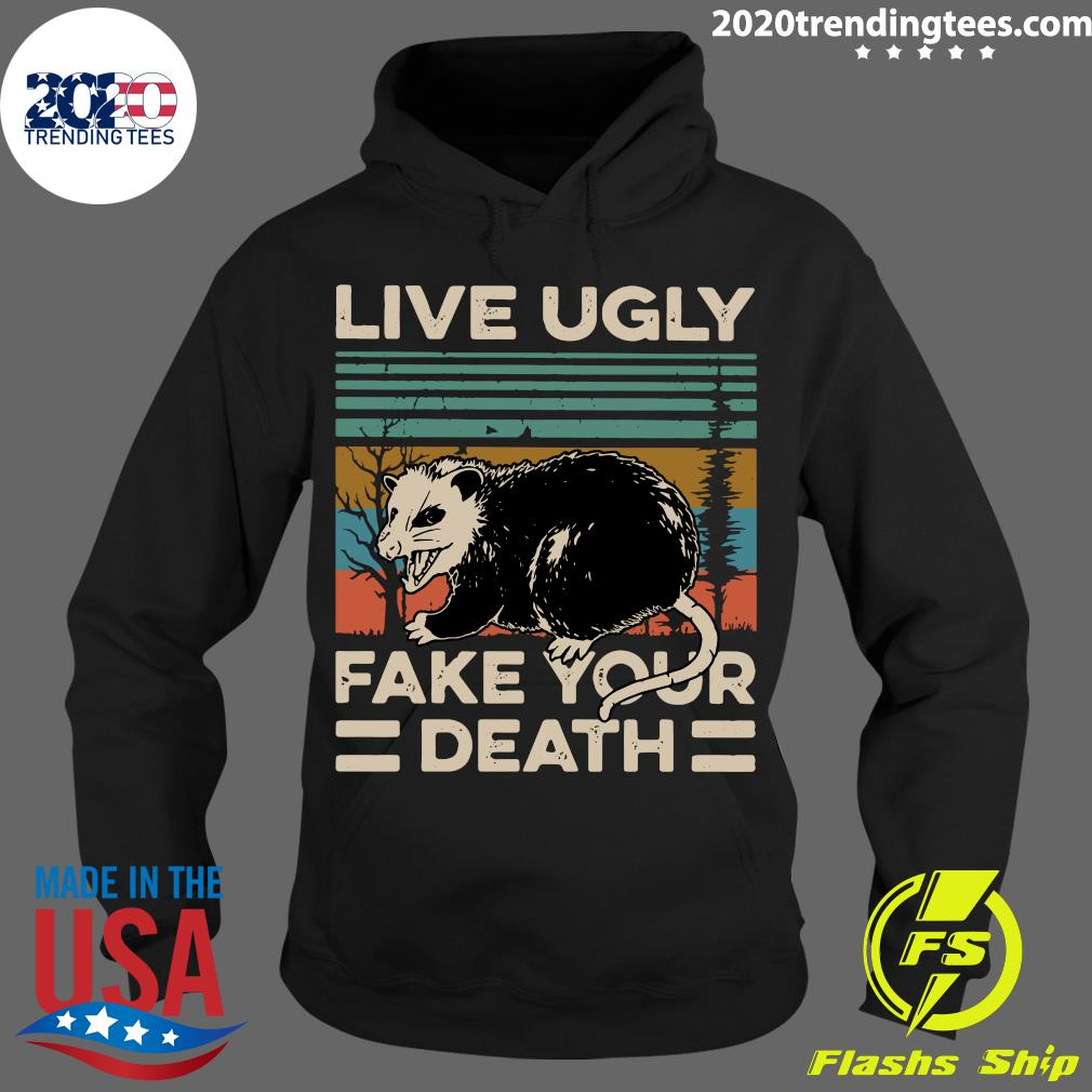 Live Ugly Fake Your Death Vintage Retro Shirt Hoodie