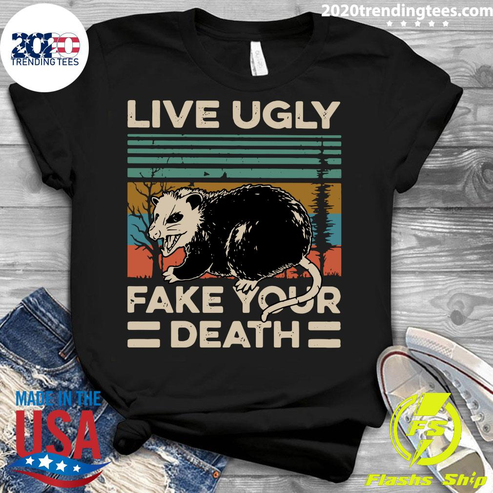 Live Ugly Fake Your Death Vintage Retro Shirt Ladies tee