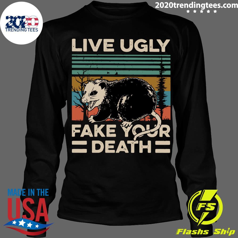 Live Ugly Fake Your Death Vintage Retro Shirt Longsleeve