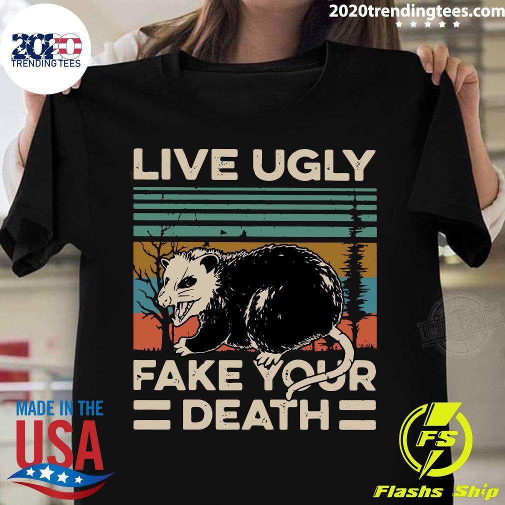 Live Ugly Fake Your Death Vintage Retro Shirt