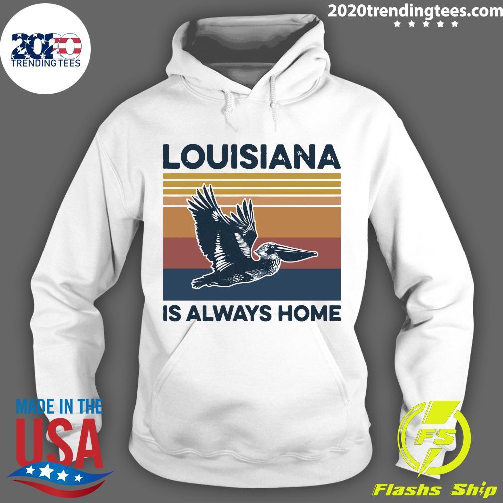 Louisiana Is Always Home Vintage Retro Shirt Hoodie