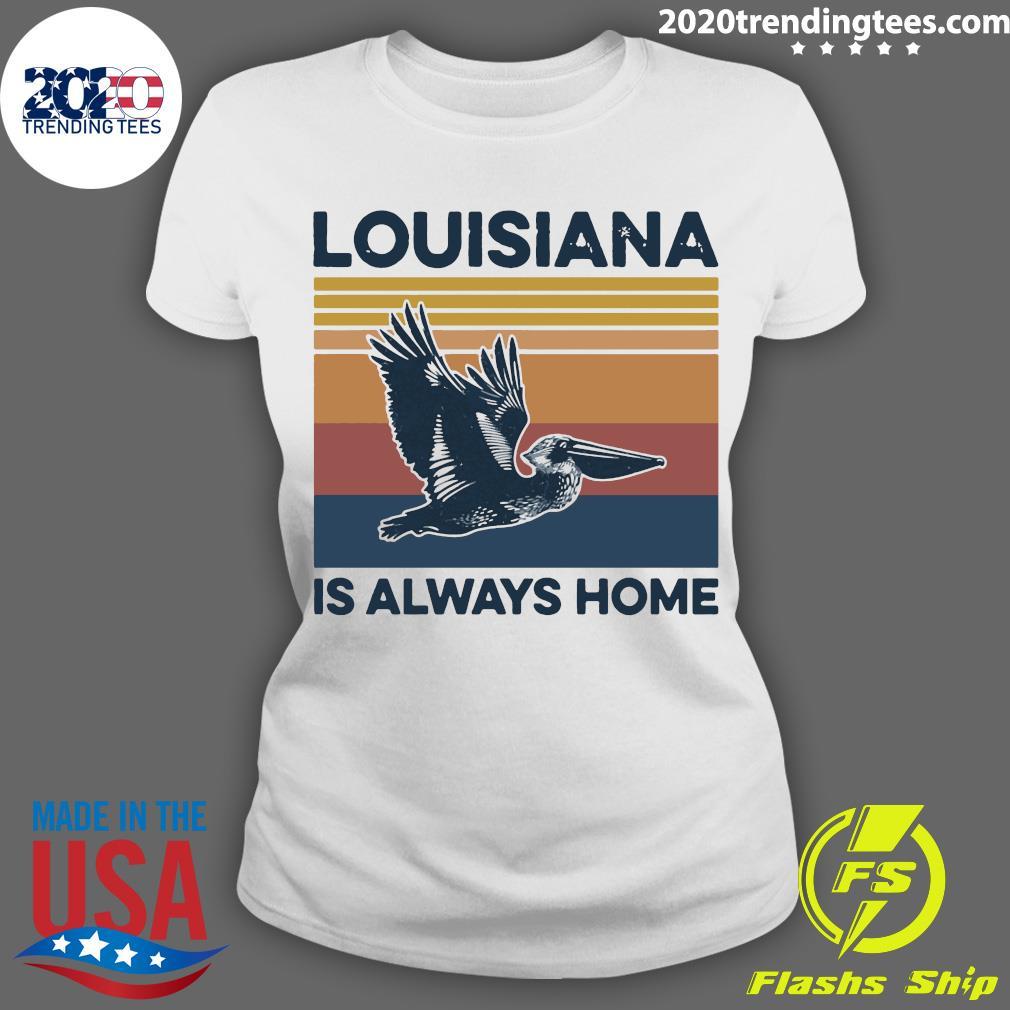 Louisiana Is Always Home Vintage Retro Shirt Ladies tee