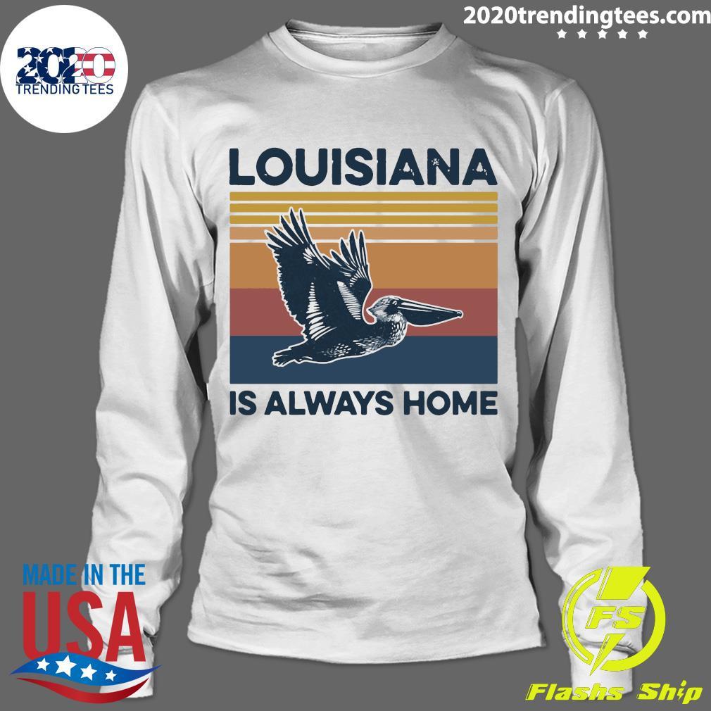Louisiana Is Always Home Vintage Retro Shirt Longsleeve