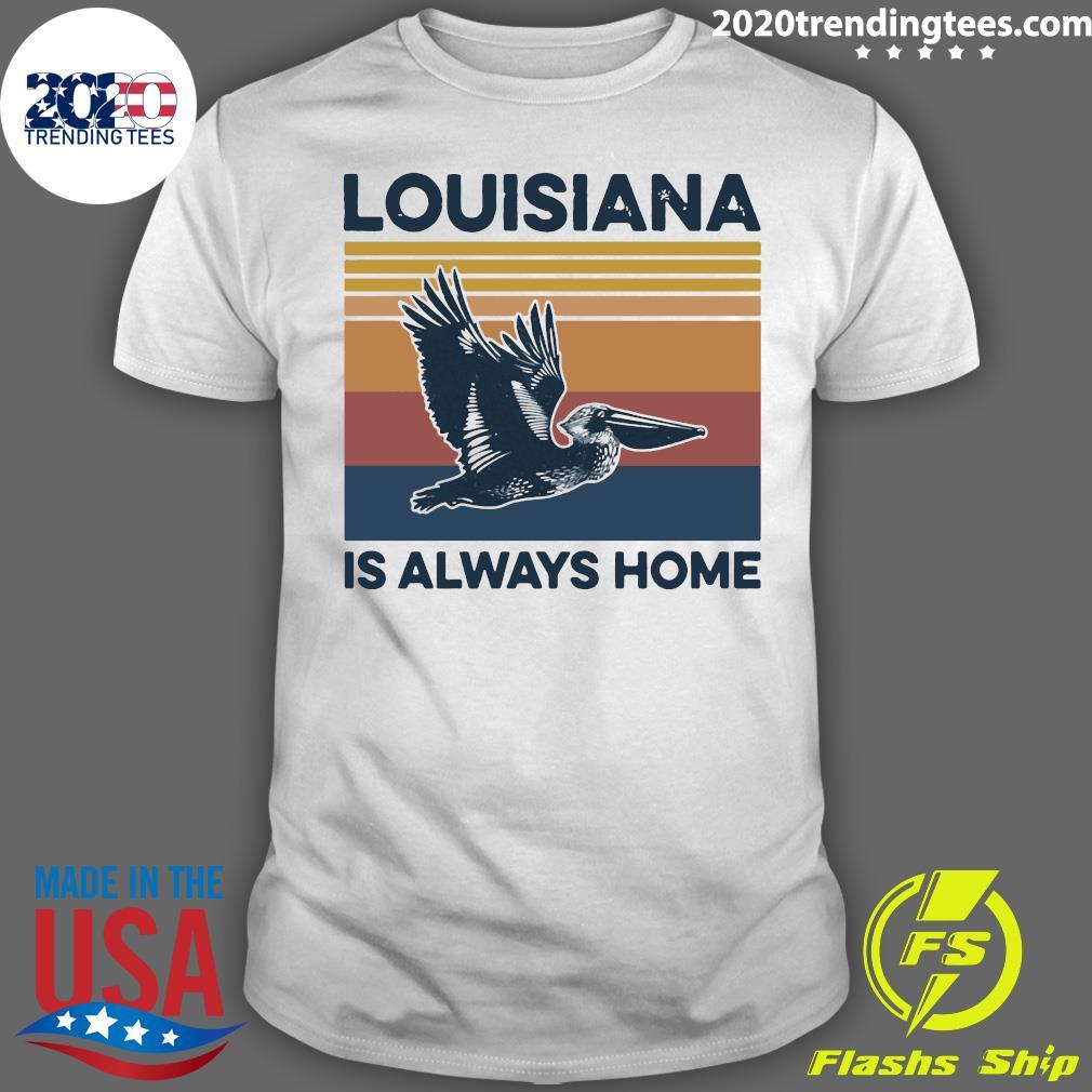 Louisiana Is Always Home Vintage Retro Shirt