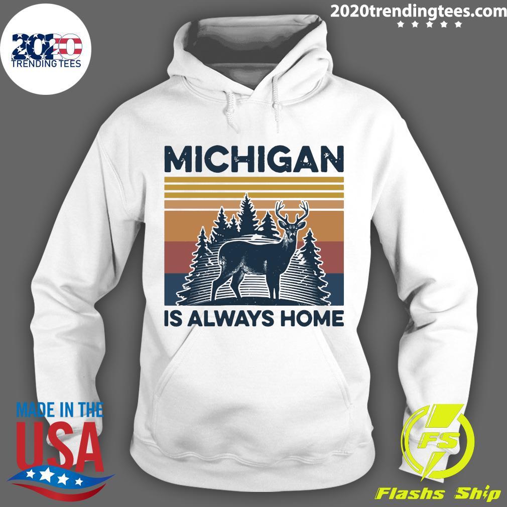 Michigan Is Always Home Vintage Retro Shirt Hoodie
