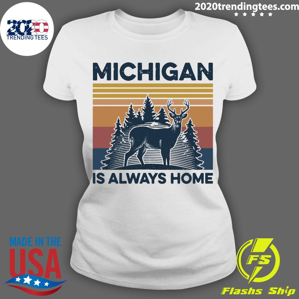Michigan Is Always Home Vintage Retro Shirt Ladies tee