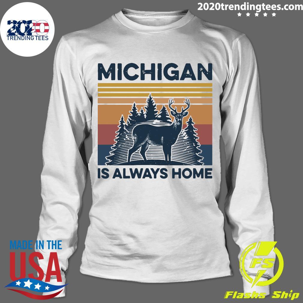 Michigan Is Always Home Vintage Retro Shirt Longsleeve