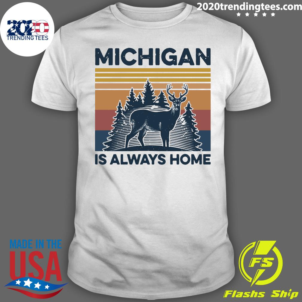 Michigan Is Always Home Vintage Retro Shirt
