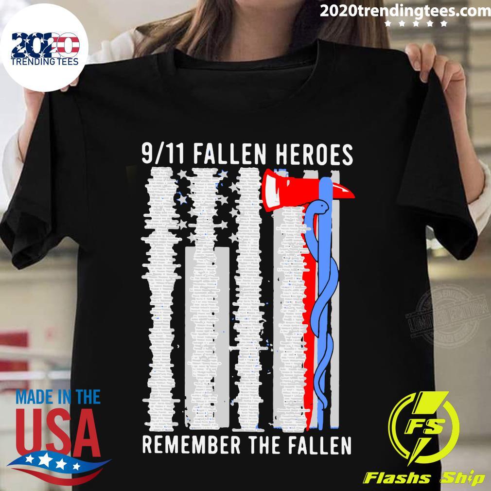 Nice 9 11 Fallen Heroes Remember The Fallen Shirt