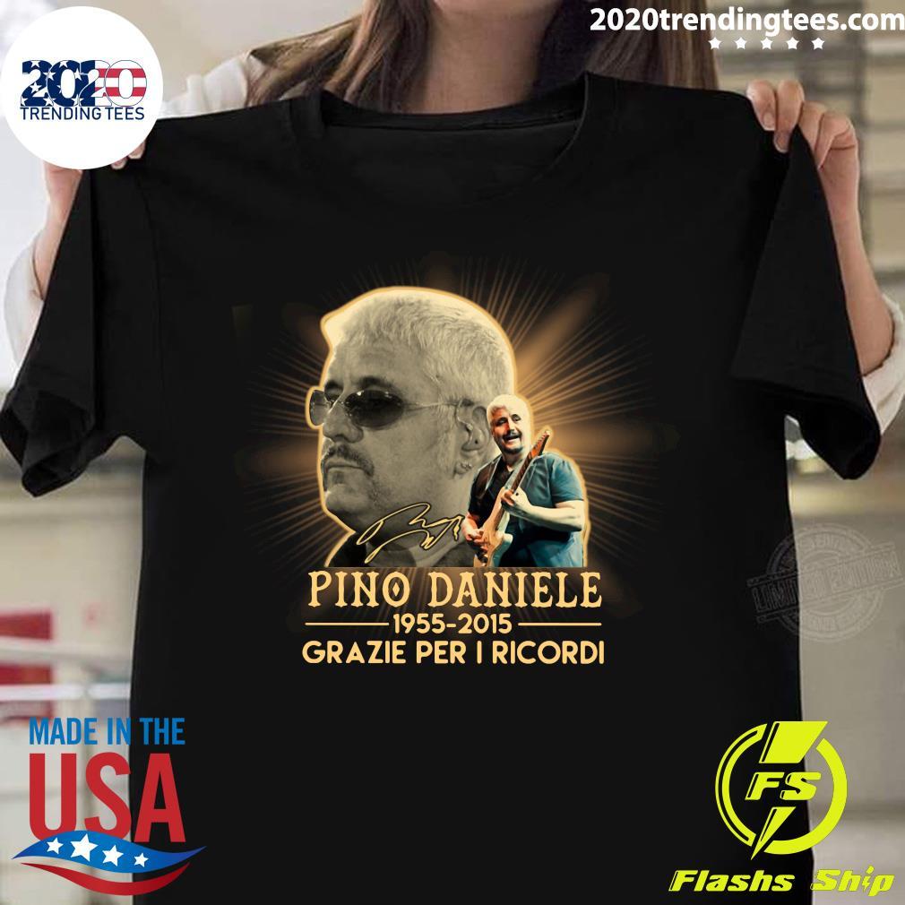 Pino Daniele 1955 2015 Grazie Per I Ricordi Signature Shirt