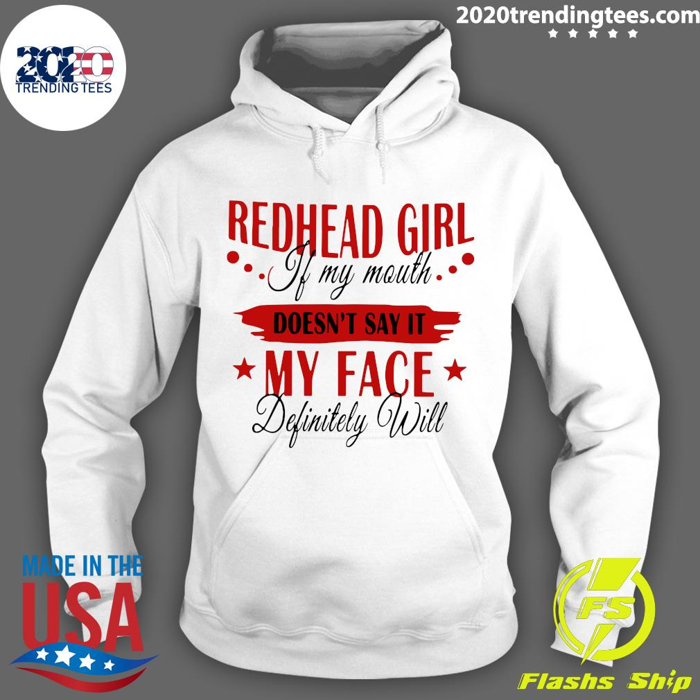 Redhead Girl If My Mouth Doesn't Say It My Face Definitely Will Shirt Hoodie