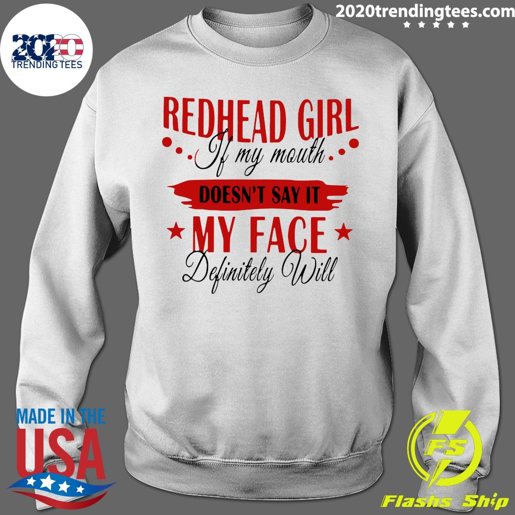 Redhead Girl If My Mouth Doesn't Say It My Face Definitely Will Shirt Sweater